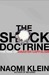 The Shock Doctrine: The Ris...