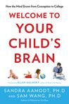 Welcome to Your Child's Brain: How the Mind Grows from Conception to College