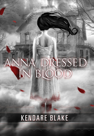 Book Review – Anna Dressed in Blood (Anna #1) by Kendare Blake