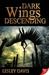 Dark Wings Descending (Wing...