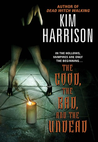 kim harrison, the good the bad and the undead, the hollows, rachel morgan