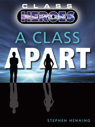 A Class Apart (Class Heroes, #1)