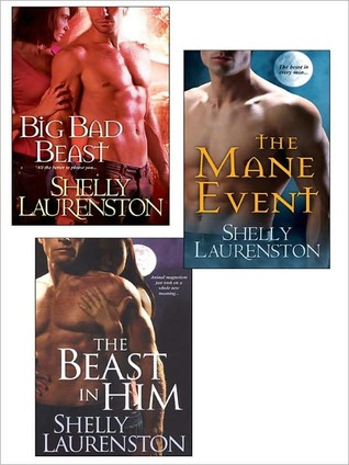 Shelly Laurenston Bundle: Big Bad Beast, the Mane Event, the Beast in Him
