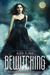 Bewitching: The Kendra Chronicles