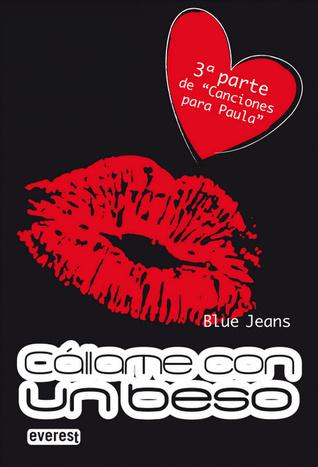 Reseña: Cállame con un beso - Blue Jeans