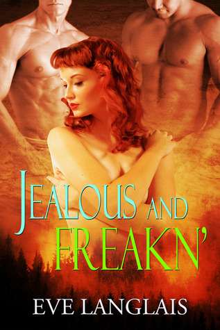 Quickie: Jealous and Freakin' – Eve Langlais