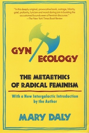 Beyond Radical: Mary Daly, Feminist Theologian, Changed Worlds