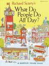 Richard Scarry's What Do People Do All Day?