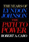 The Path to Power (The Years of Lyndon Johnson, [#1])