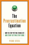The Procrastination Equation by Piers Steel