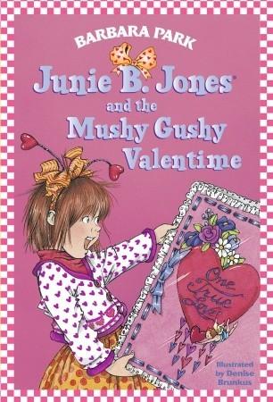 Junie B. Jones and the Mushy Gushy Valentime (Junie B. Jones, #14)