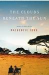 The Clouds Beneath the Sun: A Novel