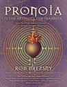 Pronoia is the Antidote for Paranoia by Rob Brezsny