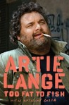 Too Fat to Fish by Artie Lange