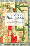 The Lore of Scotland by Jennifer Westwood