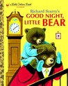 Good Night, Little Bear by Patricia M. Scarry