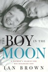 The Boy in the Moon by Ian Brown