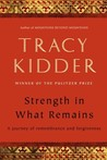 Strength in What Remains by Tracy Kidder