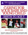 Caring for Your Baby and Young Child, Revised Edition by American Academy of Pediatrics