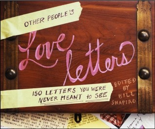 Short & Sweet – Other People's Love Letters by Bill Shapiro