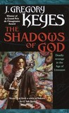 The Shadows of God by Greg Keyes