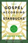 recommended reading - The Gospel According to Starbucks: Living with a Grande Passion