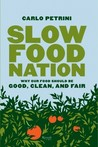 Slow Food Nation by Carlo Petrini