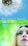 The End of Forever: Two Novels