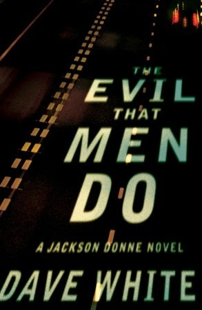 The Evil That Men Do: A Jackson Donne Novel