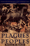 Plagues and Peoples by William Hardy McNeill