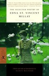 The Selected Poetry by Edna St. Vincent Millay