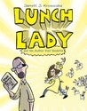 Lunch Lady and the Author Visit Vendetta (Lunch Lady, #3)