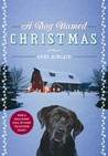 A Dog Named Christmas by Greg Kincaid