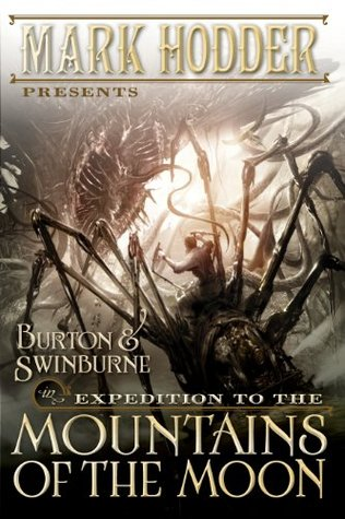 Expedition to the Mountains of the Moon (Burton & Swinburne #3)  - Mark Hodder