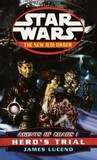 Hero's Trial (Agents of Chaos, #1) (Star Wars: The New Jedi Order, #4)