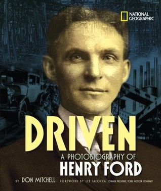 Driven: A Photobiography of Henry Ford