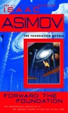Forward the Foundation by Isaac Asimov