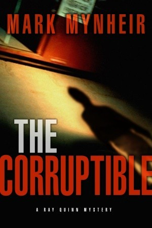 The Corruptible (A Ray Quinn Mystery)