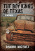 The Boy Kings of Texas A Memoir