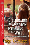 The Billionaire Maverick Bargains for a Wife (Wives for the Western Billionaires #3)