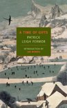 A Time of Gifts by Patrick Leigh Fermor