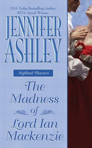 The Madness of Lord Ian Mackenzie (Highland Pleasures, #1)