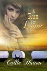 A Run For Love by Callie Hutton
