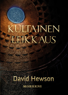 The inside of the Pantheon dome with an open eye on top is pictured on the left top corner. Dark sky can be seen and snow is falling in. Title: Kultainen leikkaus (The Sacred Cut). Author: David Hewson. Publisher: Moreeni.