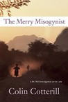 The Merry Misogynist (Dr. Siri Paiboun, #6)