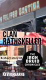 Clan Rathskeller (The Iron Druid Chronicles, #0.5)