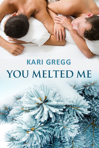 You Melted Me – Kari Gregg (+18)
