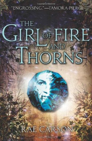 Rae Carson's THE GIRL OF FIRE AND THORNS