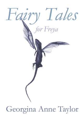 Fairy Tales for Freya by Georgina Anne Taylor