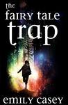 The Fairy Tale Trap